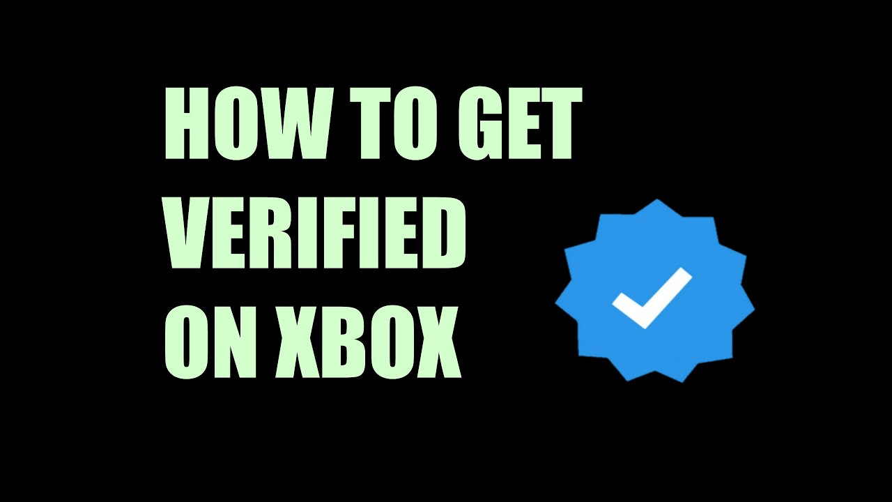 How to Get Verified on Xbox 360